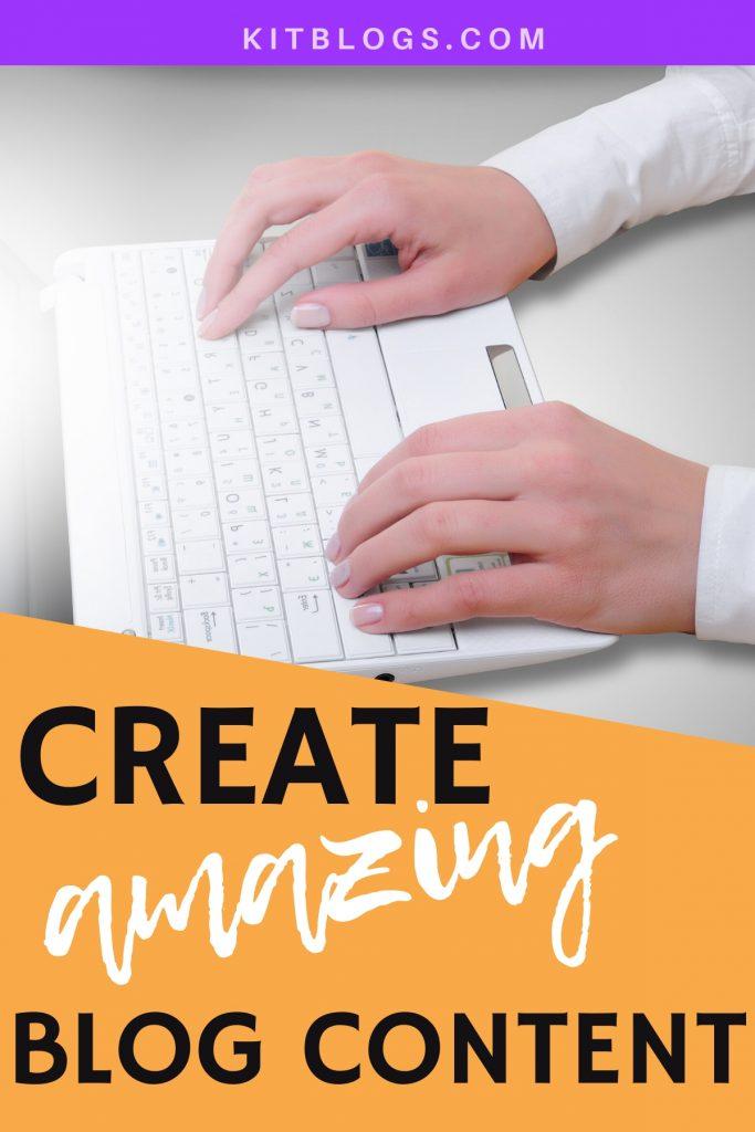Create amazing blog content