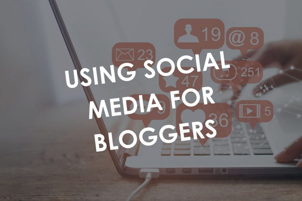 Using Social Media For Bloggers