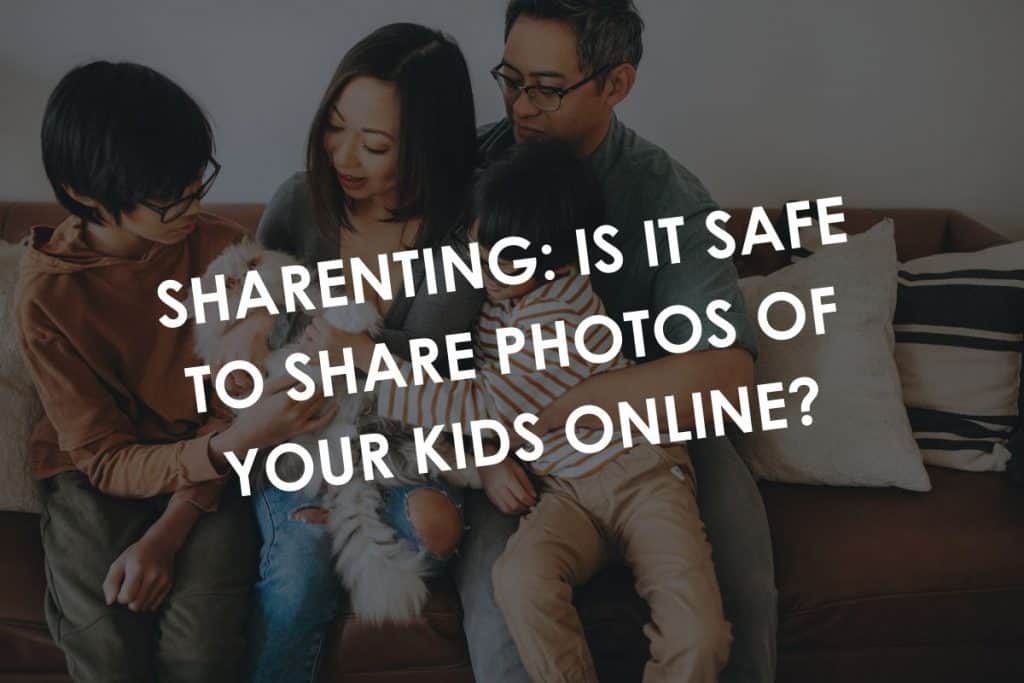 Sharenting: Is it safe to share photos of your kids online?