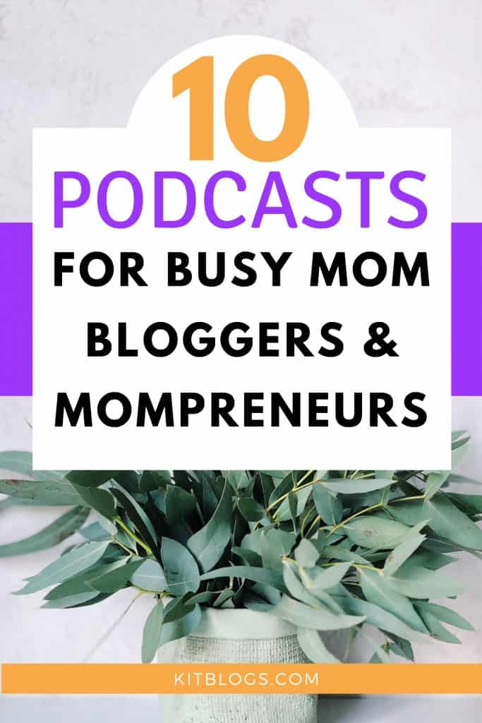 10 Podcasts For Busy Mom Bloggers And Mompreneur On The Go (Pinterest image)