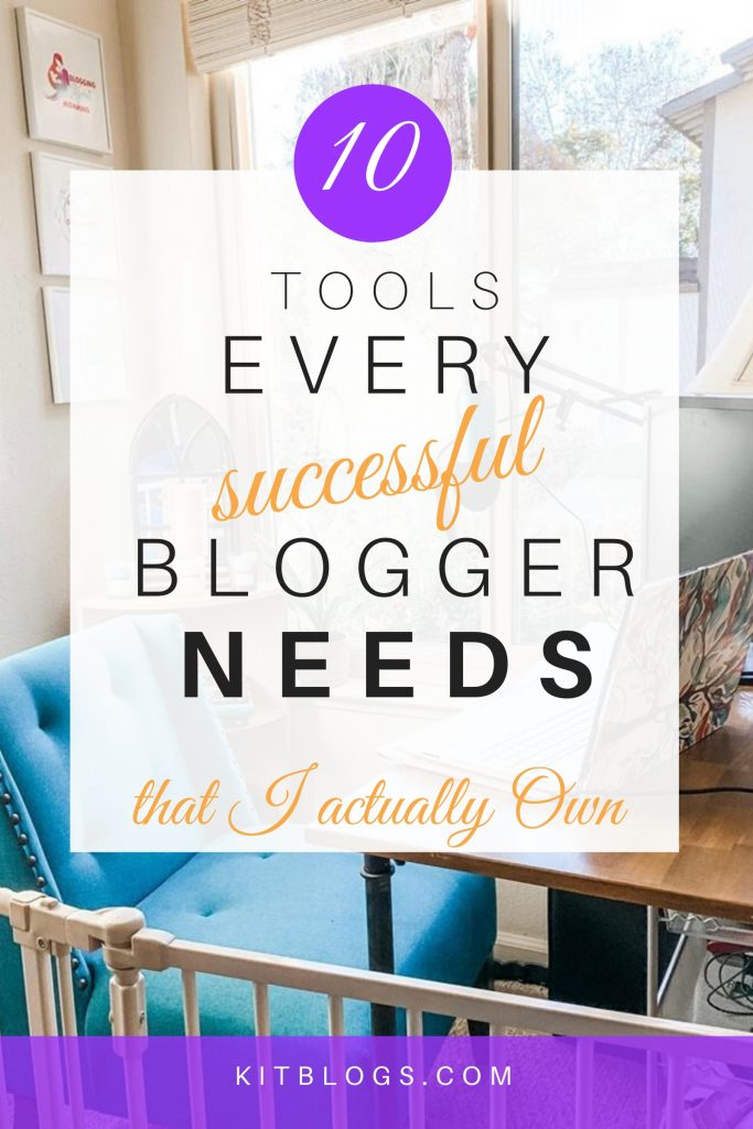 10 tools every successful bloggers needs that I actually own (Pinterest image)