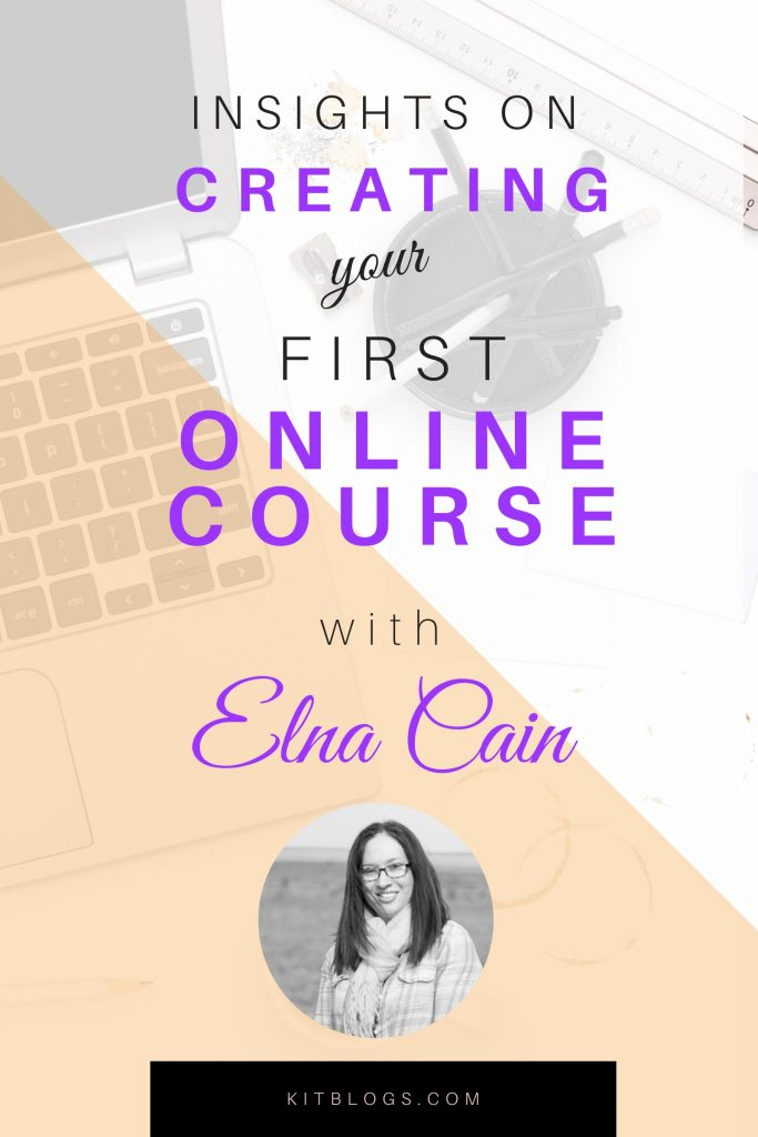 Insights on creating your first online course with Elna Cain Pinterest image