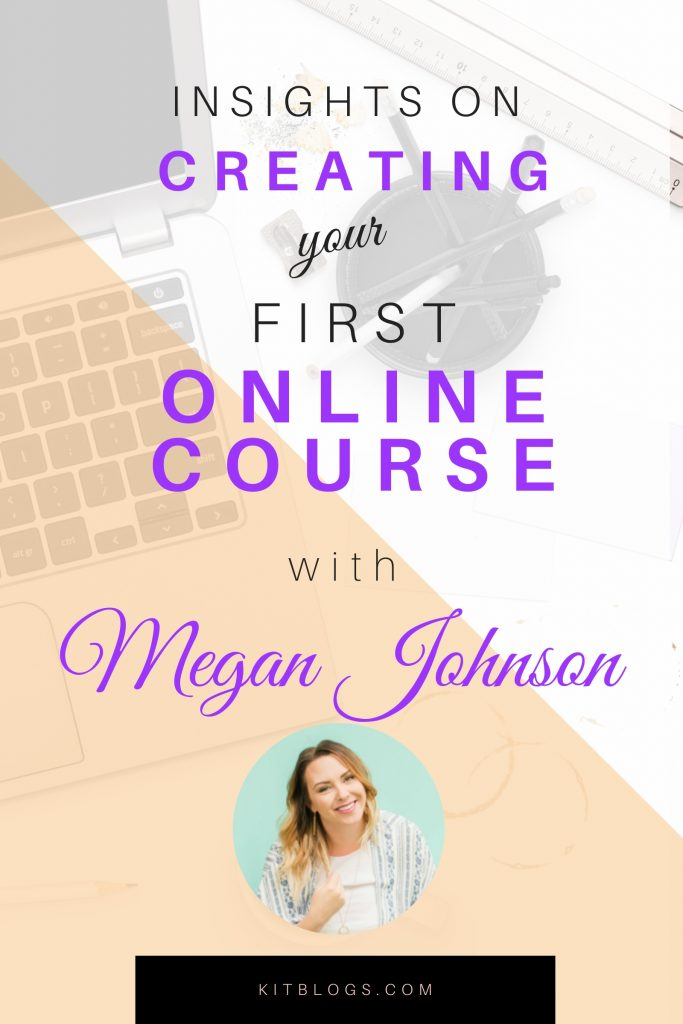Insights on creating your first online course with Megan Johnson Pinterest image