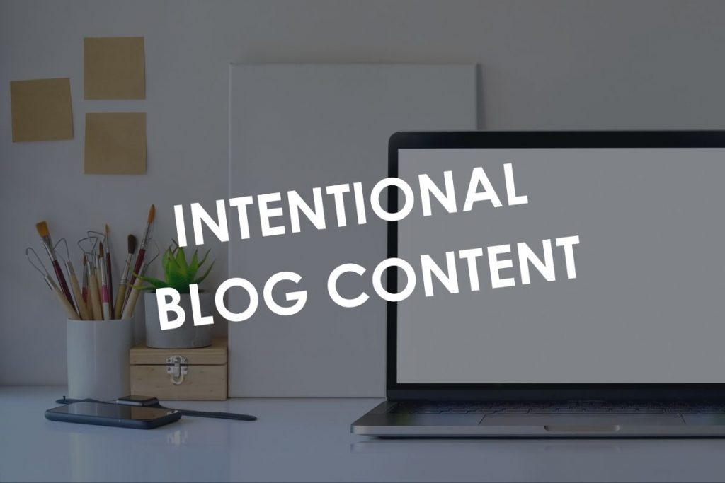 Intentional Blog Content