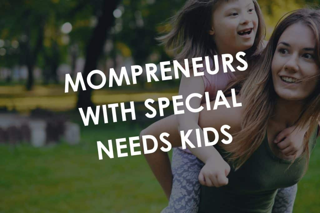 Mompreneurs with special needs kids