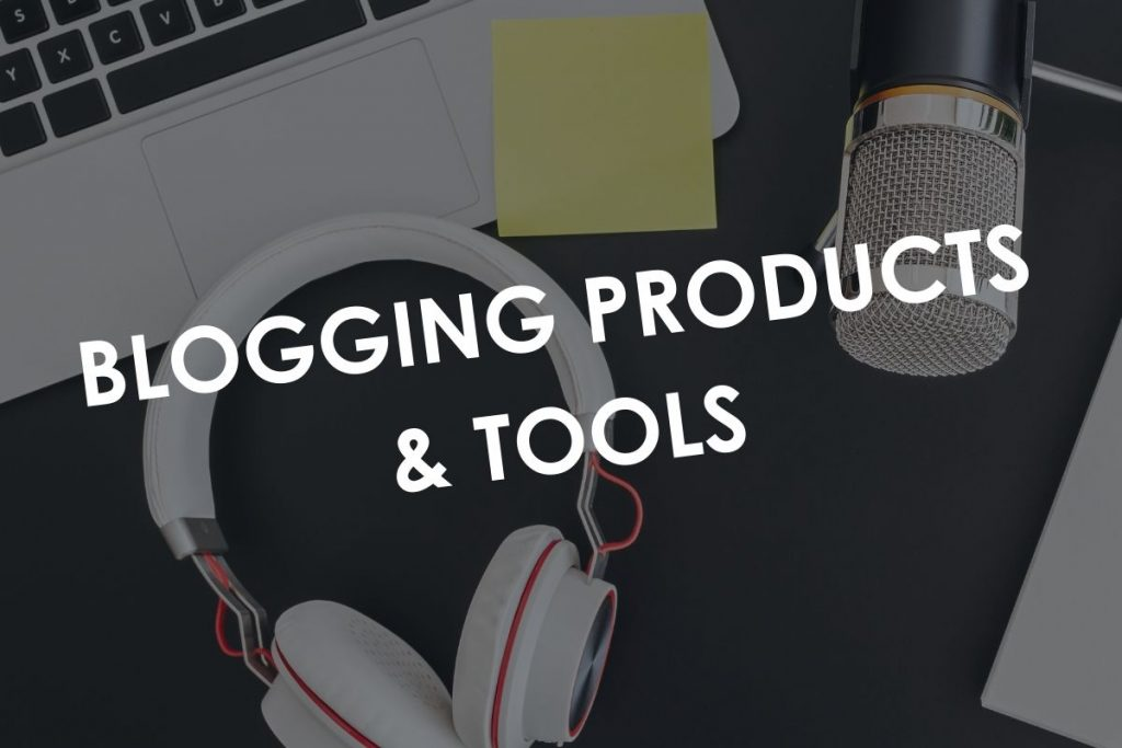 Blogging Products & Tools