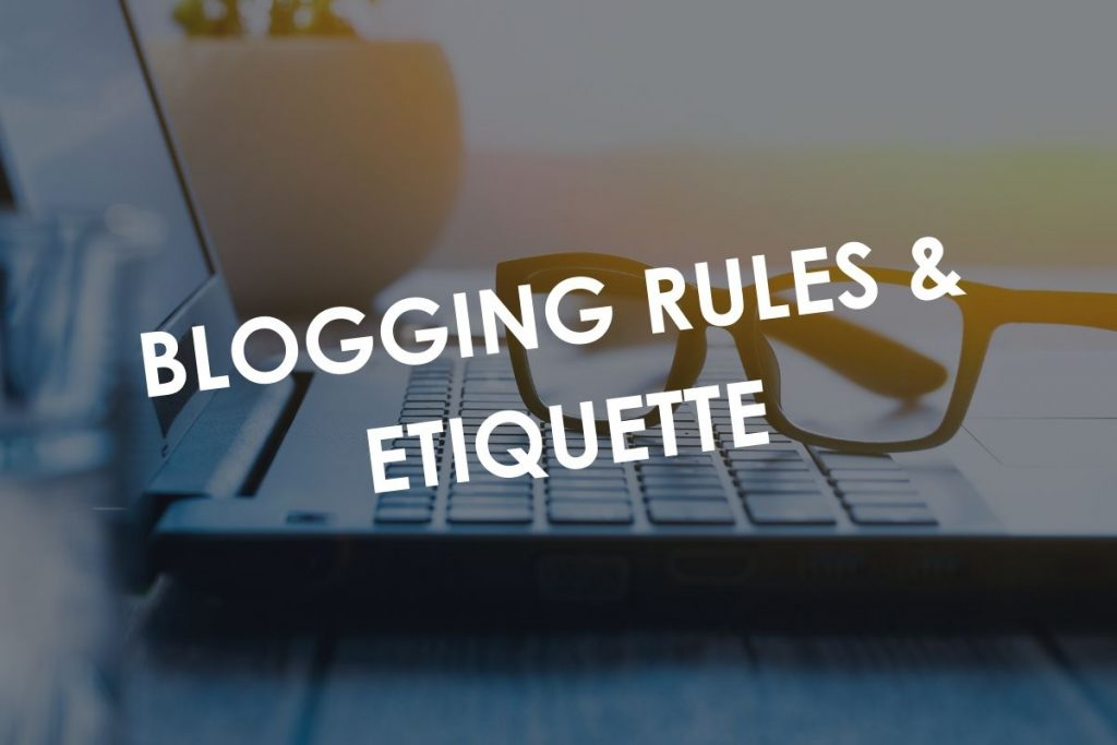 Blogging Rules & Etiquette