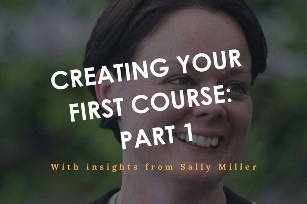 Creating your first course Part 1 with Sally Miller