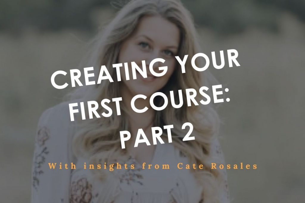 Creating your first course part 2 with Cate Rosales