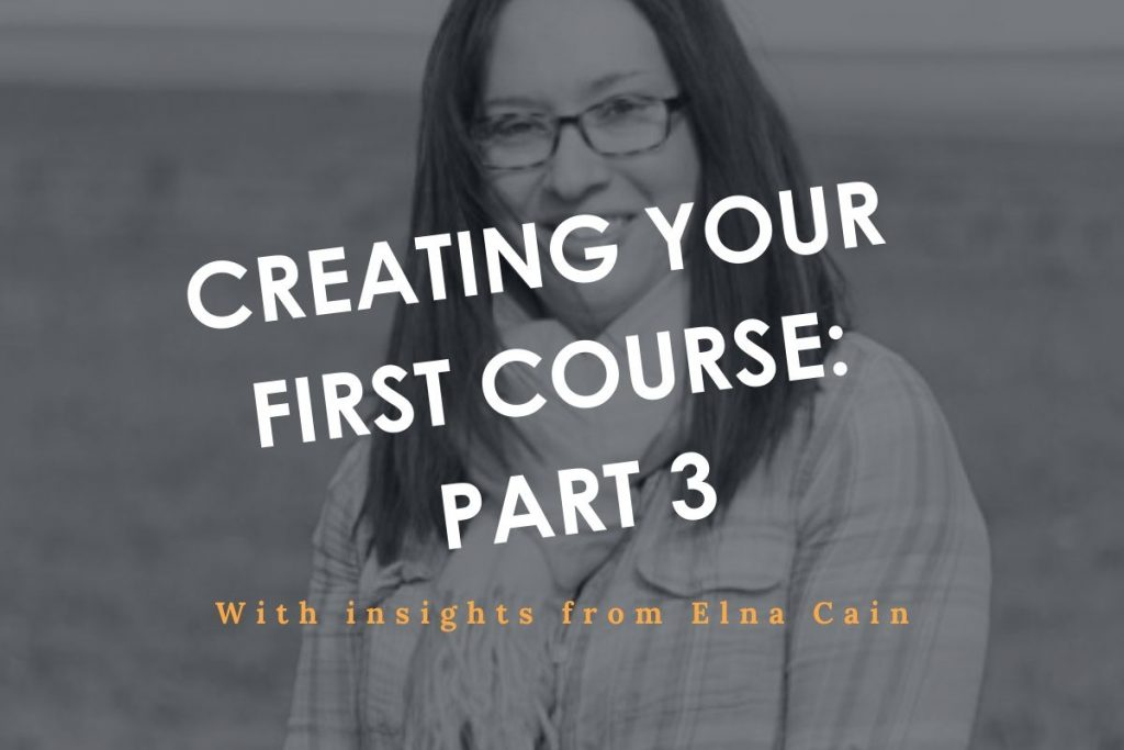 Creating your first course Part 3 with Elna Cain