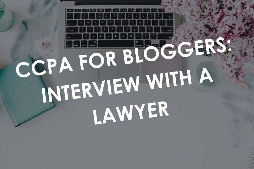 CCPA for bloggers: Interview with a Lawyer
