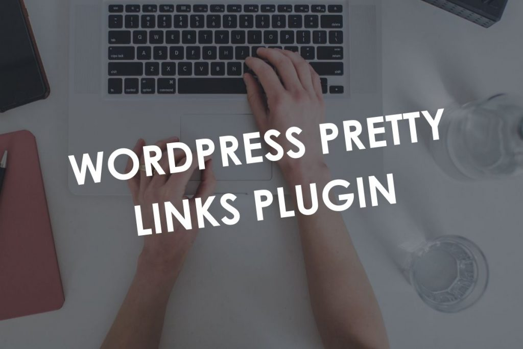 WordPress Pretty Links Plugin