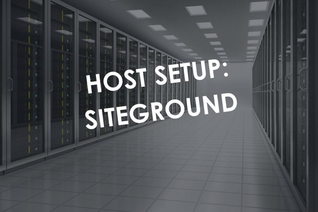 Host Setup: SiteGround