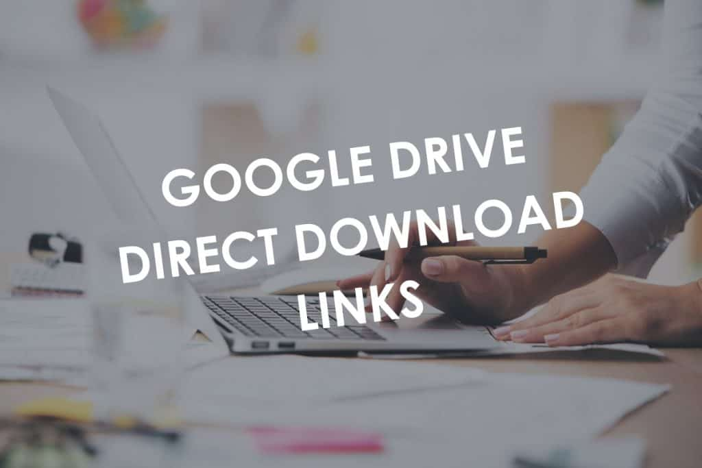 Google Drive Direct Download Links
