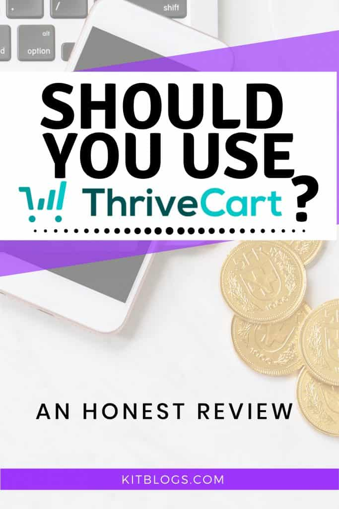 Pinterest image: Should you use ThriveCart? An Honest Review from KitBlogs.com