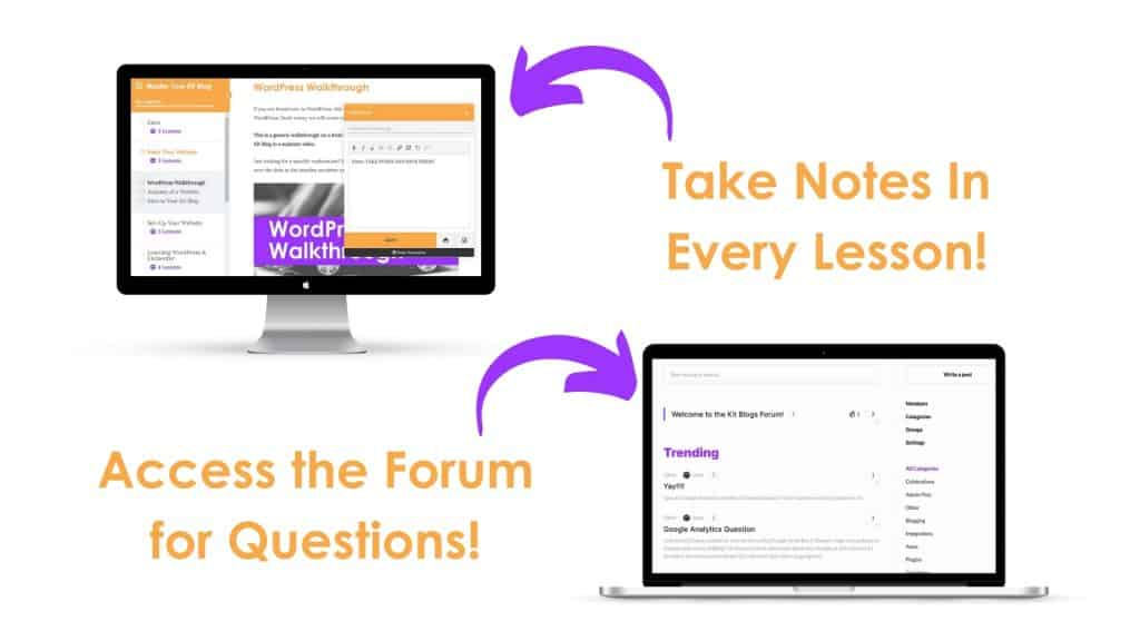 Take notes in every lesson and access the Kit Blog Forum for questions