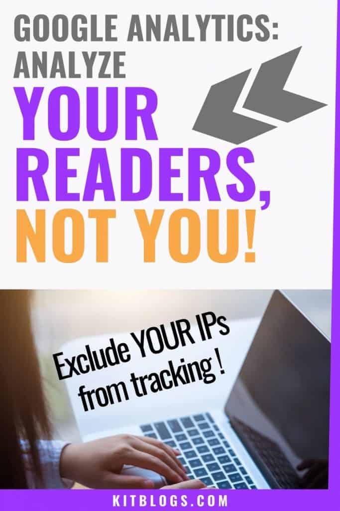 Google Analytics: Analyze YOUR READERS, NOT YOU! Pinterest on kitblogs.com