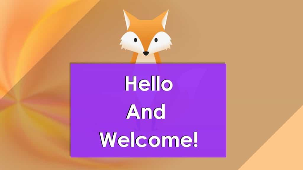 Hello And Welcome! with fox