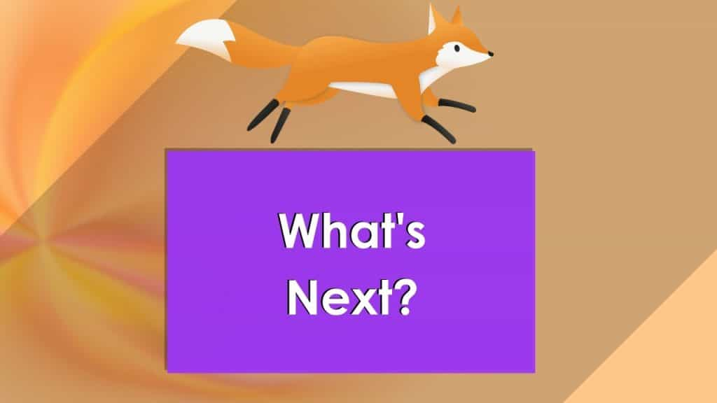 What's Next? (with running fox)
